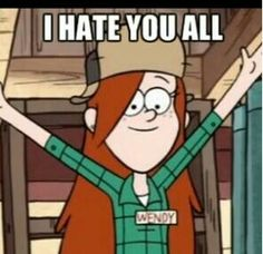 How I feel to lots of people... Funny gravity falls