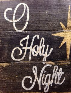 O Holy Night Wood Sign / Rustic Christmas Sign by PalletsandPaint