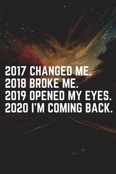 Happy New Year Quotes : New year cards images 2020 for January 2020 : 2017 changed me, 2018 broke me… Happy New Year Quotes, Quotes About New Year, Positive Quotes, Motivational Quotes, Inspirational Quotes, Great Quotes, Quotes To Live By, Nouvel An Citation, Care Quotes