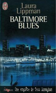 Baltimore blues / Laura Lippman - Les pipelettes en parlent... Baltimore, Blues, Lectures, Thriller, Reading, Authors, Movie Posters, Adventure, Livres