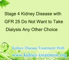 Is there any other choice for stage 4 kidney disease patient with GFR 25 but do…