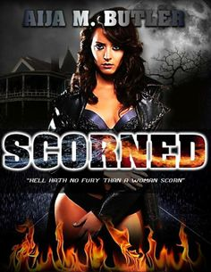 SCORNED-HELL HATH NO FURY THAN A WOMAN SCORN...  http://www.amazon.com/Scorned-CORPORATE-AFFAIRS-Aija-Butler-ebook/dp/B00GBS1ZI6/ref=sr_1_7?ie=UTF8&qid=1388718612&sr=8-7&keywords=SCORNED  #ebook #AMB