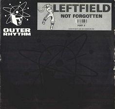 [1990] Leftfield - Not Forgotten >> https://youtu.be/MCcrVPM5QmU