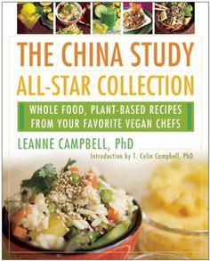 Featuring your favorite chefs and cookbooks authors, The China Study All-Star…
