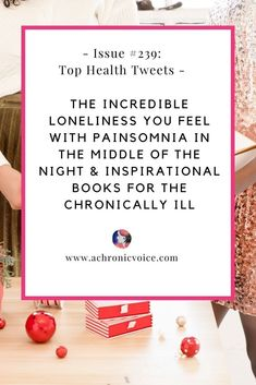 In this issue: That 'aloneness' you feel with painsomnia in the middle of the night is extra isolating, as nobody knows what you're going through. Motivational and inspirational books for the chronically ill. #chronicillness #painsomnia #chronicpain