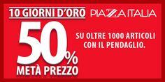 Dal 29 aprile al 22 maggio, sconto del 50% su oltre 1000 articoli da Piazza Italia.