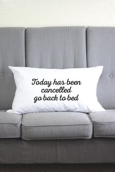 Today Has Been Cancelled Go Back To Bed - Funny Pillow Cases - Funny Pillow - Funny Pillowcases - Pillow Case Funny - Lazy Day - Sleep A Lot Pillow Fight, Pillow Talk, Neck Pillow, Funny Pillows, Bed Pillows, Pillow Room, Lazy Humor, Sleeping A Lot, Bed Back