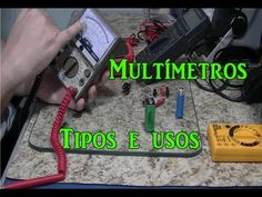 Multímetros - Como usar, aplicações e tipos. - YouTube