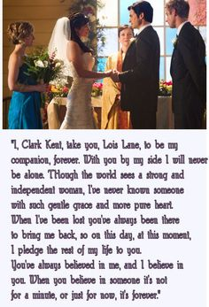 Clark's vows to Lois- Smallville This hit me hard. It was coming to an end. Love The Show :)