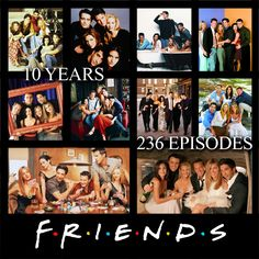 10 Years = 236 Episodes...almost 10 years later and I still watch it all the time and quote it like 100 times each day!