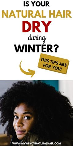 Summer is over and the colder months are here and your natural hair regimen needs to be updated. Because the colder months can be just as damaging as the warmer months if your natural hair is not well taken care of. The key word during fall/winter is moisture! Winter natural hair care   dry natural hair during winter   Winter natural hair moisture routine #winternaturalhair #naturalhairgrowth #naturalhaircare #mywendynturalhair
