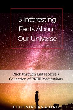 5 Interesting facts about our Universe. YOU'RE NOT IN THE UNIVERSE, YOU ARE THE…
