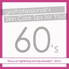gloProfessional's Skin Care Tips for your 60s
