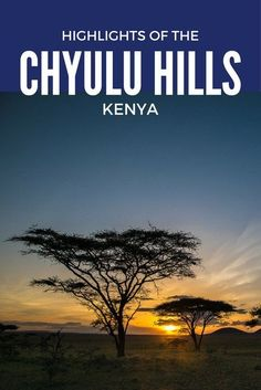 Highlights of the green Chyulu Hills in Kenya #Africa #safari #travel #Kenya