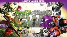 Plants vs. Zombies Garden Warfare 2 Multiplayer Beta Starts Today - Play for free!