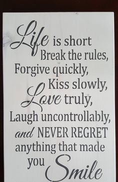 Life is short by akawoodsigns on Etsy Never Regret, White Stain, Short Break, Rustic Wood Signs, Life Is Short, Make You Smile, Forgiveness, Im Not Perfect, How To Remove