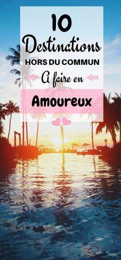 Vous ne savez pas où partir pour votre prochain voyage en amoureux? Découvrez nos 10 destinations romantiques à travers le monde.