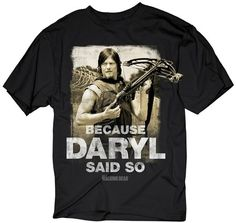 The Walking Dead Because Daryl Said So Adult T-shirt  Officially Licensed Merchandise, Detailed Graphic Artwork Design, Buy With Confidence