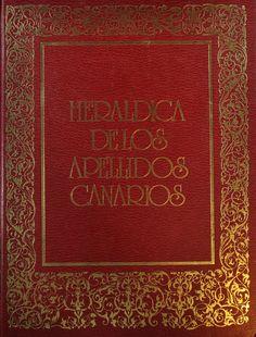 Heráldica de los apellidos canarios / por Lino Chaparro D'Acosta ; prólogo de Vicente de Cadenas y Vicent. Las Palmas de Gran Canaria : Estudios Técnicos del Blasón, 1979. #RSEAPT