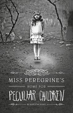 Miss Peregrine's ~ Home for Peculiar Children