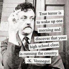 True terror, as defined by Kurt Vonnegut...