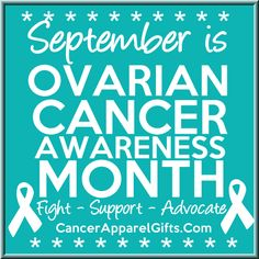 September is Ovarian Cancer Awareness Month. Fight Support and Advocate!  #ovariancancer #ovariancancerawareness #ovariancancerawarenessmonth