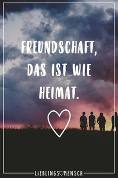 Visual Statements®️ Freundschaft, das ist wie Heimat. Sprüche / Zitate / Quotes / Leben / Freundschaft / Beziehung / Liebe / Familie / tiefgründig / lustig / schön / nachdenken