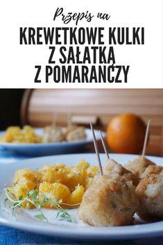 Krewetkowe kulki z egzotyczną sałatką z pomarańczy Dairy, Cheese, Recipes, Food, Recipies, Essen, Meals, Ripped Recipes, Yemek