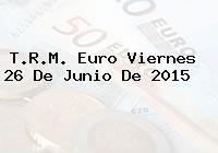 http://tecnoautos.com/wp-content/uploads/imagenes/trm-euro/thumbs/trm-euro-20150626.jpg TRM Euro Colombia, Viernes 26 de Junio de 2015 - http://tecnoautos.com/actualidad/finanzas/trm-euro-hoy/trm-euro-colombia-viernes-26-de-junio-de-2015/