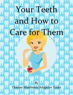 Your Teeth and How to Care for Them is a combination book, comprehension work sheet and activity pages.