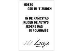 HOEZO GEK IN. 'T ZUIDEN  IN DE RANDSTAD  RIJDEN DE AUTO'S IEDERE DAG  POLONAISE  LOESJE