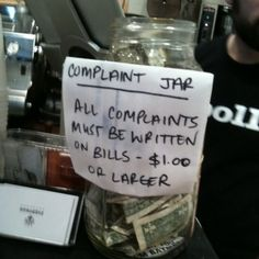 Complaint Jar - @Gabrielle 's idea for work to work toward at Keurig Coffee Maker :)