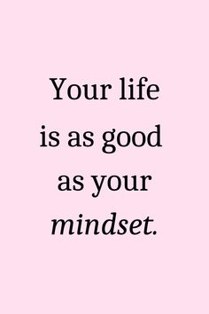 Your life is as good as your mindset quote #quotes #motivationalquotes #quotestoliveby Boss Quotes, Good Life Quotes, Self Love Quotes, Life Happens Quotes, Quotes To Live By, Life Is Good, Positive Affirmations Quotes, Affirmation Quotes, Positive Life Quotes