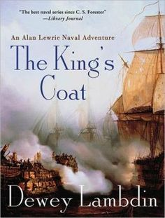 The King's Coat / Dewey Lambdin / First in the Alan Lewrie Series