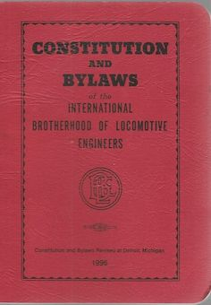Constitution and Bylaws of the International Brotherhood of Locomotive Engineers
