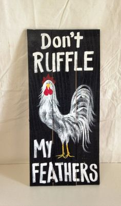 Dont ruffle my feathers sign pallet wood upcycled Chicken coop decor rooster art - Chicken Recipes Chicken Coop Decor, Chicken Coop Signs, Chicken Crafts, Chicken Humor, Chicken Art, Building A Chicken Coop, Chicken Decorations, Chicken Quotes, Chicken Coops