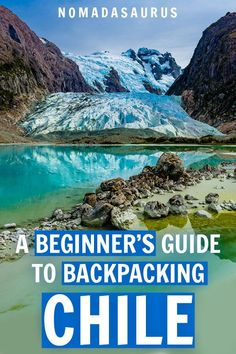 Chile is one of the best places for backpacking! From the epic landscapes of the Atacama Desert to the iconic Patagonia and the mysterious Easter Island, here's a beginner's guide to travel of Chile! #chile #chiletravel #backpackingchile
