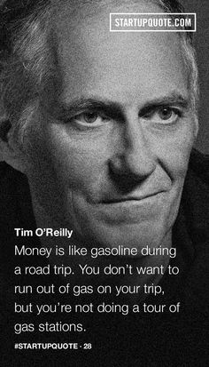 Money is like gasoline during a road trip. You don't want to run out of gas on your trip, but you're not doing a tour of gas stations. @ichitects