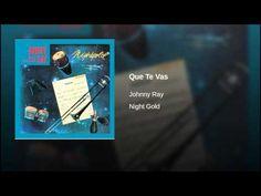 """""""Que Te Vas""""  - JOHNNY RAY"""
