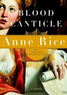 """Read """"Blood Canticle The Vampire Chronicles"""" by Anne Rice available from Rakuten Kobo. Anne Rice continues her astonishing Vampire Chronicles in a new novel that begins where Blackwood Farm left off — and te. I Love Books, Used Books, Books To Read, Anne Rice Books, The Spectre, The Vampire Chronicles, Vampire Books, Thing 1, Book Challenge"""