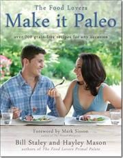 Make It Paleo af Mark Sisson, Bill Staley, ISBN 9781936608867