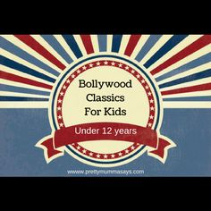 Pretty Mumma's Top 10 list of superhit Bollywood classic movies for kids under 15 years. #bollywood #movies #bollywoodmovies #indianmovies #hindimovies #classicmovies #childrensmovies #summer #holidays #topten