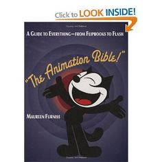 The Animation Bible: A Guide to Everything - from Flipbooks to Flash: Amazon.co.uk: Maureen Furniss: Books
