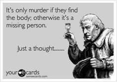 It's only murder if they find the body...