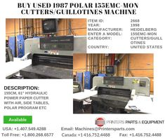 Printer's Parts & Equipment Offer Printer's Parts & Equipment Offer 1987 POLAR Cutters/Guillotines Machine at worldwide. For more nformation, call us / Printer