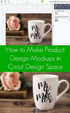 Tutorial: Product Design Mockups in Cricut Design Space - Perfect for Cricut Explore Business Owners - by cuttingforbusiness.com