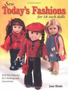 Sew Today's Fashions for 18-Inch Dolls: Full-Size Patterns for Clothing and... | eBay