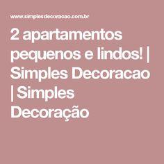 2 apartamentos pequenos e lindos! | Simples Decoracao | Simples Decoração