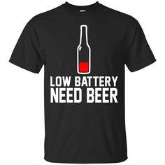 Low Battery Need Beer Shirt, Hoodie, Tank