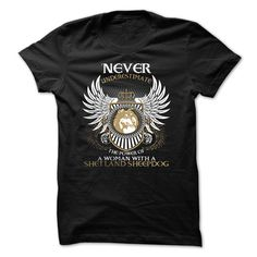 You are a woman You are own a SHETLAND SHEEPDOG and you are not a woman weak. This T-Shirt is suitable for you. Best Tshirt 2015